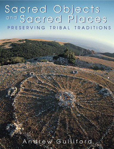 Compare Textbook Prices for Sacred Objects and Sacred Places: Preserving Tribal Traditions  ISBN 9780870815799 by Gulliford, Andrew