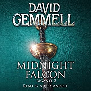 Midnight Falcon     Rigante, Book 2              By:                                                                                                                                 David Gemmell                               Narrated by:                                                                                                                                 Adjoa Andoh                      Length: 17 hrs and 26 mins     160 ratings     Overall 4.7
