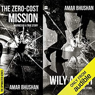 The Wily Agent & The Zero Cost Mission                   Written by:                                                                                                                                 Amar Bhushan                               Narrated by:                                                                                                                                 Siddhanta Pinto                      Length: 4 hrs and 57 mins     1 rating     Overall 5.0