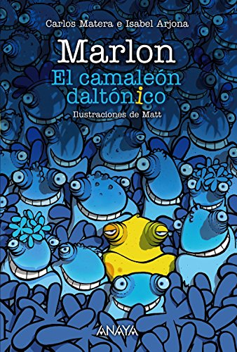 Marlon: El camaleón daltónico (LITERATURA INFANTIL (6-11 años) - Narrativa infantil)