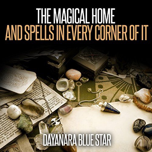The Magical Home and Spells in Every Corner of It audiobook cover art