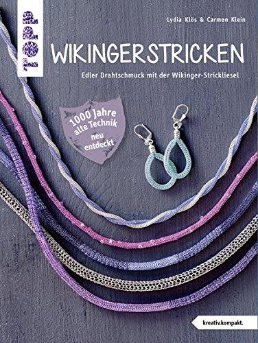 Wikingerstricken (kreativ.kompakt.): Edler Drahtschmuck mit der Wikinger-Strickliesel
