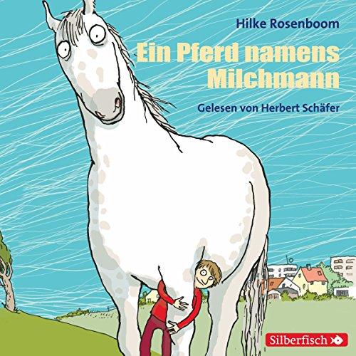 Ein Pferd namens Milchmann                   Autor:                                                                                                                                 Hilke Rosenboom                               Sprecher:                                                                                                                                 Herbert Schäfer                      Spieldauer: 2 Std. und 3 Min.     29 Bewertungen     Gesamt 4,5
