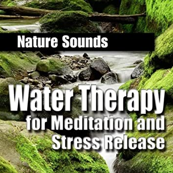 Water Therapy for Meditation and Stress Release