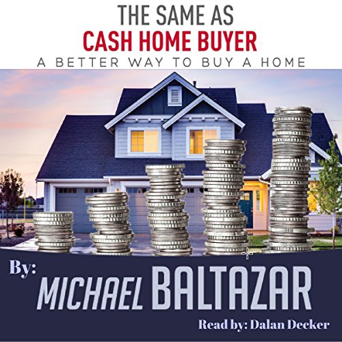 The Same as Cash Home Buyer audiobook cover art