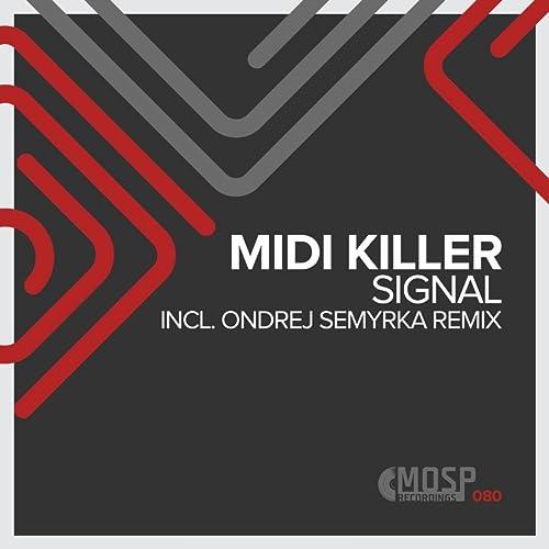 Signal (Ondrej Semyrka Remix) by Midi Killer on Amazon Music