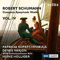 Schumann: Complete Symphonic Works Vol.4 (Violin Concerto, Piano Concerto) by Patricia Kopatchinskaja