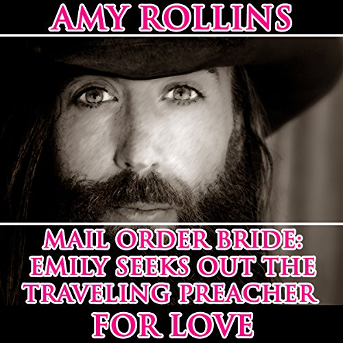 Mail Order Bride: Emily Seeks out the Traveling Preacher for Love audiobook cover art