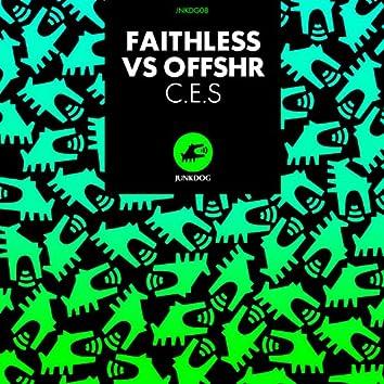 C.E.S (Faithless vs. OFFSHR)