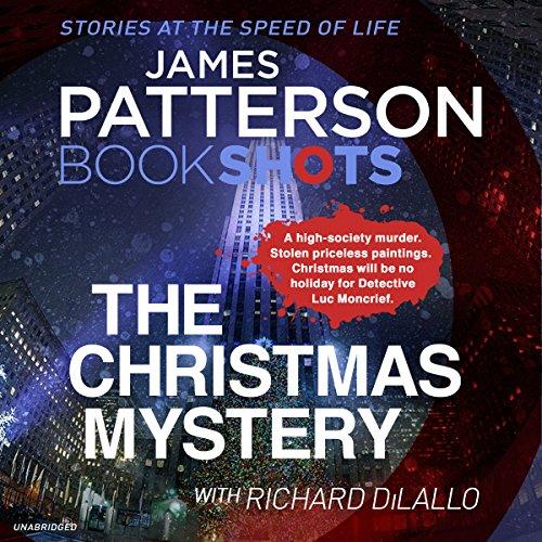 The Christmas Mystery     BookShots (Detective Luc Moncrief Series)              De :                                                                                                                                 James Patterson                               Lu par :                                                                                                                                 Jean Brassard                      Durée : 3 h et 20 min     Pas de notations     Global 0,0