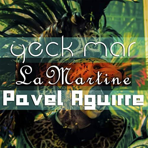 Yeck Mar,  Pavel Aguirre