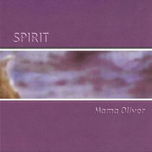 Spirit by Mama Oliver on Amazon Music - Amazon.com