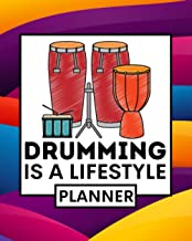 Drumming Is A Lifestyle: Drumming Planner, Undated 1-Year Daily, Weekly & Monthly Organizer For Any Year, Funny Drummer Gi...