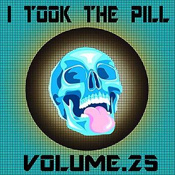 I Took The Pill, Vol. 25