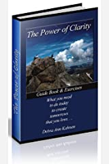 Power of Clarity: What to do today to create tomorrow you love Kindle Edition