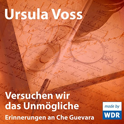 Versuchen wir das Unmögliche     Erinnerungen an Che Guevara              By:                                                                                                                                 Ursula Voss                               Narrated by:                                                                                                                                 Ursula Voss,                                                                                        Thomas Thieme,                                                                                        Hans Schulze,                   and others                 Length: 55 mins     Not rated yet     Overall 0.0