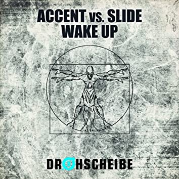 Wake Up (Accent vs. Slide)