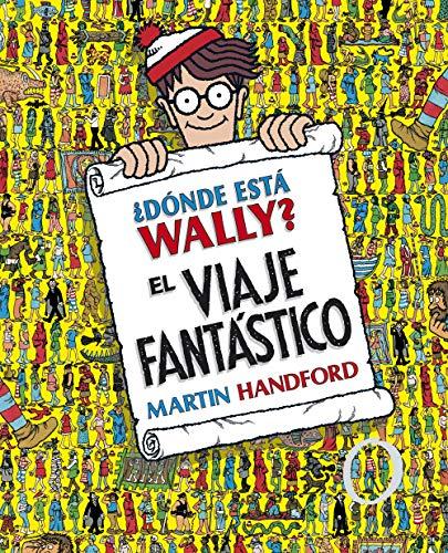 ¿Dónde está Wally? El viaje fantástico (Colección ¿Dónde está Wally?): (Edición coleccionistas ¡Contiene un póster!)