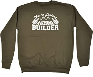 123t Funny Novelty Funny Sweatshirt - Builder Youre Looking at an Awesome - Sweater Jumper