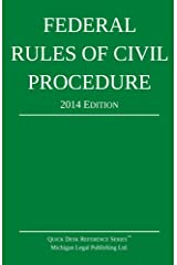 Federal Rules of Civil Procedure: 2014 Edition Kindle Edition