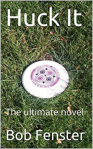 Huck It: The ultimate novel (English Edition)