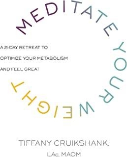 Meditate Your Weight: A 21-Day Retreat to Optimize Your Metabolism and Feel Great