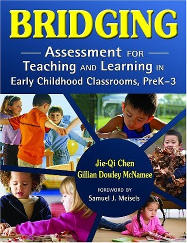 Bridging: Assessment for Teaching and Learning in Early Childhood Classrooms, PreK-3