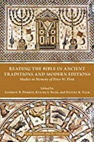 Reading the Bible in Ancient Traditions and Modern Editions: Studies in Memory of Peter W. Flint (Early Judaism and Its Literature)
