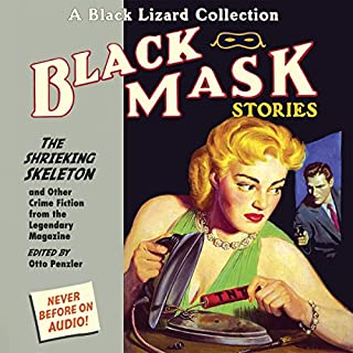 Black Mask 7     The Shrieking Skeleton - and Other Crime Fiction from the Legendary Magazine              By:                                                                                                                                 Otto Penzler (editor),                                                                                        Brett Halliday,                                                                                        Day Keene,                   and others                          Narrated by:                                                                                                                                 Peter Ganim,                                                                                        Richard Ferrone,                                                                                        Jeff Gurner,                   and others                 Length: 6 hrs and 27 mins     8 ratings     Overall 4.4