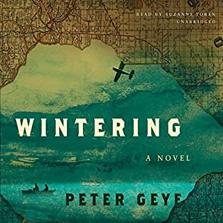 Wintering                   By:                                                                                                                                 Peter Geye                               Narrated by:                                                                                                                                 Suzanne Toren                      Length: 10 hrs and 27 mins     53 ratings     Overall 4.0