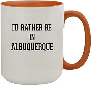 I'd Rather Be In ALBUQUERQUE - 15oz Colored Inner & Handle Ceramic Coffee Mug, Orange