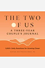 The Two of Us: A Three-Year Couples Journal: 1,000+ Daily Questions for Growing Closer (Question a Day Couple's Journal) Paperback