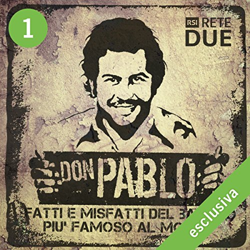 Don Pablo 1: Fatti e misfatti del bandito più famoso del mondo  Audiolibri