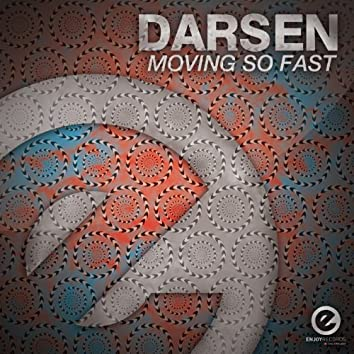 Moving so Fast