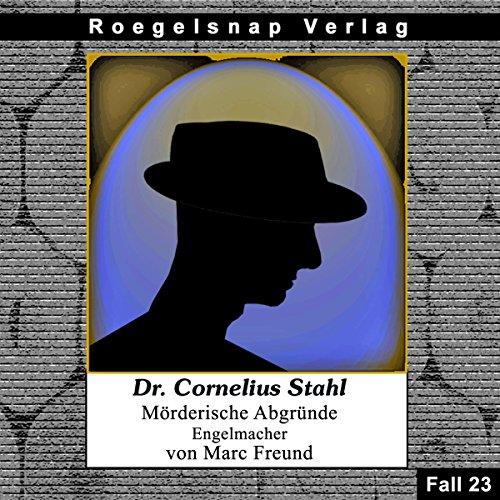 Engelmacher (Dr. Cornelius Stahl - Mörderische Abgründe 23) Titelbild