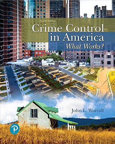 Crime Control in America: What Works? (4th Edition) (What's New in Criminal Justice)