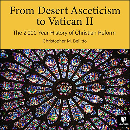 From Desert Asceticism to Vatican II: The 2,000 Year History of Christian Reform copertina