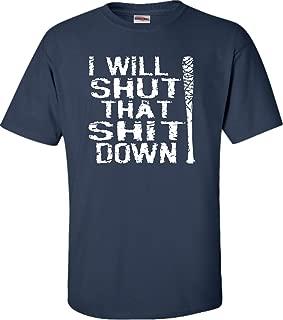 Adult I Will Shut That Shit Down T-Shirt