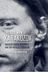 The Odd Man Karakozov: Imperial Russia, Modernity, and the Birth of Terrorism (English Edition) Format Kindle