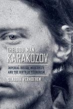 The Odd Man Karakozov: Imperial Russia, Modernity, and the Birth of Terrorism (English Edition)