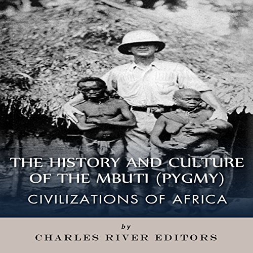 Civilizations of Africa: The History and Culture of the Mbuti (Pygmy) cover art