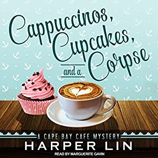 Cappuccinos, Cupcakes, and a Corpse     A Cape Bay Cafe Mystery, Book 1              By:                                                                                                                                 Harper Lin                               Narrated by:                                                                                                                                 Marguerite Gavin                      Length: 4 hrs and 29 mins     92 ratings     Overall 4.1