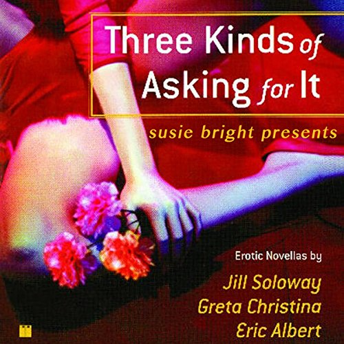 Page de couverture de Susie Bright Presents: Three Kinds of Asking for It