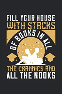 Fill your house with stacks of books in all the crannies and all the nooks: Blank Lined Notebook Journal ToDo Exercise Boo...