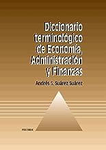 Diccionario terminológico de Economía, Administración y Finanzas (Economía y Empresa)