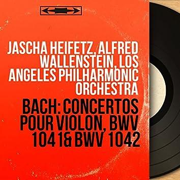 Bach: Concertos pour violon, BWV 1041 & BWV 1042 (Mono Version)
