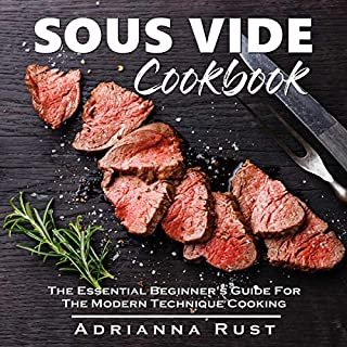 Sous Vide Cookbook: The Essential Beginner's Guide for the Modern Technique Cooking audiobook cover art
