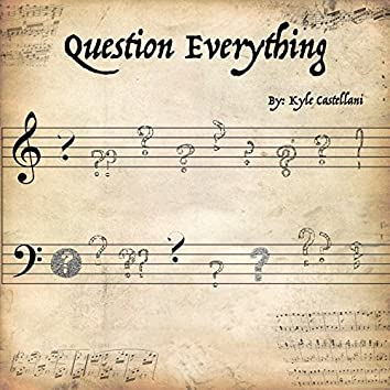 Question Everything