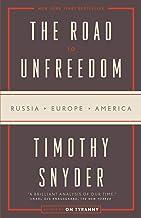 The Road to Unfreedom: Russia, Europe, America Book PDF