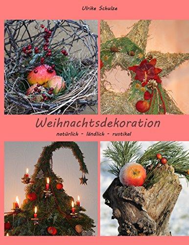 Weihnachtsdeko natürlich - ländlich - rustikal: Adventsfloristik mit Holz, Heu, Äpfeln und Wolle